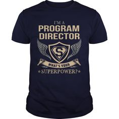 I'm A Program Director, What's Your Superpower T-Shirt, Hoodie Program Director