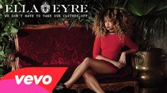 Music video by Ella Eyre performing We Don't Have To Take Our Clothes Off. (C) 2015 Virgin Records Ltd