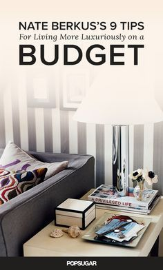 Nate Berkus's 9 Tips For Living More Luxuriously on a Budget