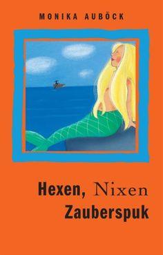 Nr. 25: Hexen, Nixen, Zauberspuk von Monika Auböck