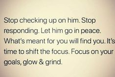 Focus On Your Goals, Letting Go Of Him, Definitions, Self Help, Finding Yourself, Peace, Let It Be, Words, Quotes