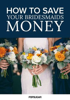 Here are seven simple, thoughtful ways to make your wedding festivities more budget friendly for your bridesmaids.