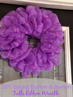 DIY Spring Burton & Burton Tulle Ribbon Wreath