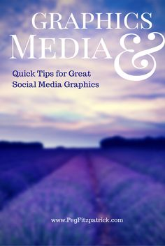 Quick Tips for Great Social Media Graphics http://pegfitzpatrick.com/2014/07/13/quick-tips-for-great-social-media-graphics/