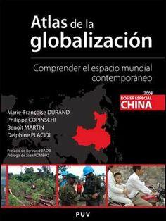 Atlas de la globalización : comprender el espacio mundial contemporáneo / Marie-Françoise Durand... [et al.]. Publicacións de la Universitat de València, [2008]