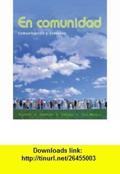 En comunidad Comunicacin y conexin (9780073385181) Pennie Nichols, Jane Johnson, Lynne Lemley, Lucia Osa-Melero , ISBN-10: 0073385182  , ISBN-13: 978-0073385181 ,  , tutorials , pdf , ebook , torrent , downloads , rapidshare , filesonic , hotfile , megaupload , fileserve