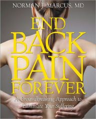 End Back Pain Forever by Norman J. Marcus #backpain
