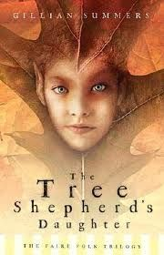 The Tree Shepherd's Daughter by Gillian Summers: a great book that starts a great trilogy--and then some