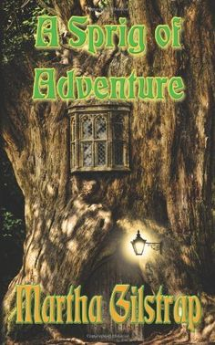 A Sprig of Adventure by Martha Gilstrap, http://www.amazon.com/dp/0988750031/ref=cm_sw_r_pi_dp_eyiQrb0TQV6ME