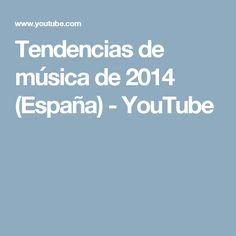 Tendencias de música de 2014 (España) - YouTube