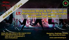 """"""" Exclusive Deals & Tie Up's for all, I.T. Professionals & Non Professionals """" from Xplore Hosting. For more details,  https://www.facebook.com/events/1063744573654245/"""