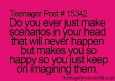 Then you imagine something so often, you think it's  real