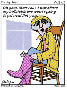 After more than a week of rainy days this is so appropriate. - Maxine Humor - Maxine Humor meme - - After more than a week of rainy days this is so appropriate. Rainy Day Quotes, Weather Quotes, Funny Rain Quotes, Funny Sayings, Rain Humor, Rain Jokes, Silly Jokes, Rain Cartoon, Funny Images