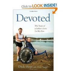 Team Hoyt - amazing story. What would you do for your child?