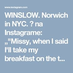 "WINSLOW. Norwich in NYC. 🗽 na Instagrame: """"Missy, when I said I'll take my breakfast on the terrace, I didn't realize it was freezing cold,"" said a shivering Sir Winslow on Sunday…"" • Instagram"