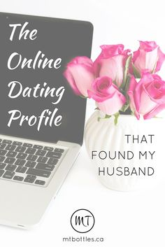 The Online Dating Profile That Found My Husband - How I found love on the internet. Here is the exact personal profile I wrote for a dating website and the steps I took to finding my husband online.