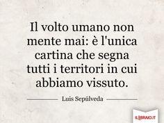 Oggi condividiamo con voi una citazione di #Sepulveda che ci piace moltissimo.