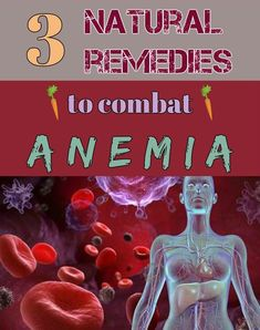 3 natural remedies to combat anemia - My Beauty Tips For You