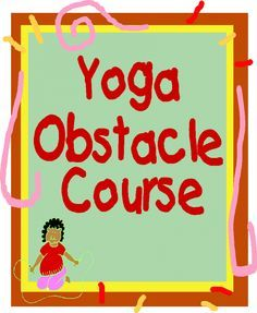 With posters, too! Free! Sounds like more fun than our field day! Kid Partners, Inc. - Yoga Obstacle Course