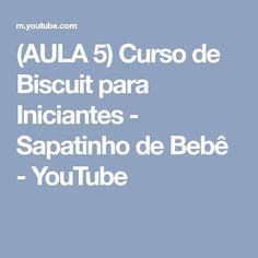 (AULA 5) Curso de Biscuit para Iniciantes - Sapatinho de Bebê - YouTube