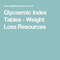 Glycaemic Index Tables - Weight Loss Resources