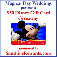 $50 Disney Gift Card Giveaway from Magical Day Weddings Sponsered by Sunshine Rewards!!!