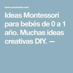 Ideas Montessori para bebés de 0 a 1 año. Muchas ideas creativas DIY. —