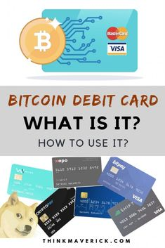 Bitcoin Debit Card: What is it and How to use it? - ThinkMaverick - My Personal Journey through Entrepreneurship Investing In Cryptocurrency, Cryptocurrency Trading, Bitcoin Cryptocurrency, Blockchain Cryptocurrency, Buy Bitcoin, Bitcoin Price, Bitcoin Account, Bitcoin Market, Credit Card Design