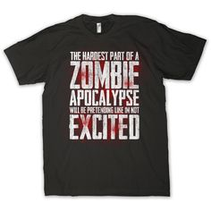The Walking Dead Shirt - Zombie Apocalypse HARDEST PART EXCITED Shirt... ($11) ❤ liked on Polyvore featuring tops, shirts and shirt top