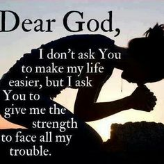 Yes Lord...strengthen me