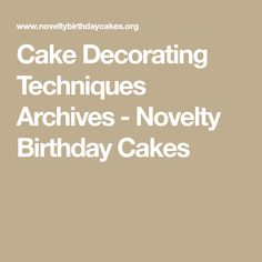 Cake Decorating Techniques Archives - Novelty Birthday Cakes