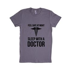 Feel Safe At Night Sleep With A Doctor Hospital Medical Medicine Hospital Hospitals Patients Nurse Nurses Nursing SGAL8 Women's Shirt