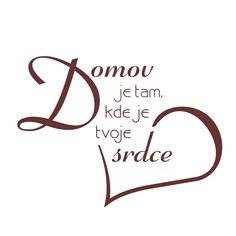 http://www.pieris.cz/samolepici-napis-na-stenu-domov-je-tam-kde-je-tvoje-srdce-p-317.html