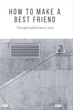 Friends are easy to make, but to make a best friend can be a bit tricky. Here is my step-by-step method to make a best friend.