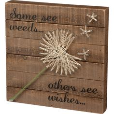 """Embroidery Projects Image of Some See Weeds Others See Wishes Wooden String Art Sign - Wooden sign has """"some see weeds others see wishes"""" and has dandelion on front. Measurements: Square This wood sign let you share. String Art Diy, String Crafts, String Art Names, String Art Templates, String Art Patterns, Upcycled Crafts, Diy Wall Decor, Wood Wall Art, Pattern Art"""