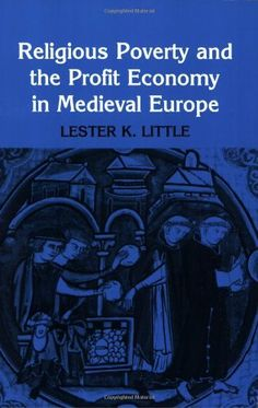 Religious Poverty and the Profit Economy in Medieval Europe ~ Paperback / softback ~ Lester Little