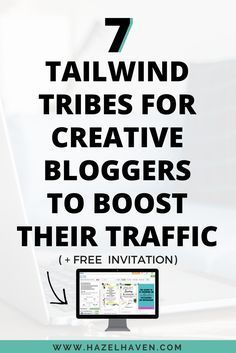 7 Tailwind Tribes For Creative Bloggers To Boost Their Traffic | Blogging | Grow traffic #blogging #tailwind #tailwindtribe How to join tailwind tribe #pinterestmarketing
