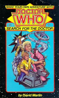 Make Your Own Adventure with Doctor Who Search for the Doctor by David Martin
