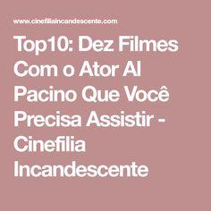 Top10: Dez Filmes Com o Ator Al Pacino Que Você Precisa Assistir - Cinefilia Incandescente