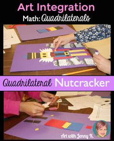 Art inegration: Math-Quadrilaterals! Nutcrackers made for the holiday season using quadrilateral shapes plus quadrilateral train yard subset visual handout and worksheets to connect to the common core!