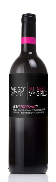 "6 ""Will You Be My Bridesmaid"" Wedding Wine Labels ~ My sister would love this!"