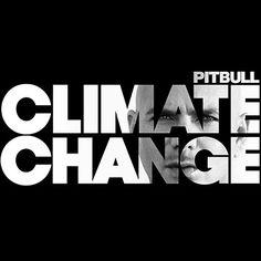 Pitbull – Climate Change (2017) - ALBUM REVIEW   Kiosk HmHm