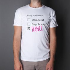 Choose your party preference: republican, democrat or  ... dance !