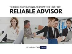To #decide #risktolerance, for that take help from #reliableadvisor . www.equityprofit.com