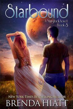 Books ~ Science Fiction Romance   Starbound (Starstruck Book 3), by Brenda Hiatt