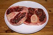 Ossobuco - Wikipedia, the free encyclopedia. Called a Cross-cut veal shank. Two types!