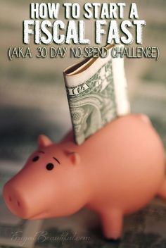 How To Do A Fiscal Fast (A.K.A. 30 Day No-Spend Challenge) - Frugal Beautiful