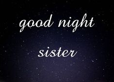Dear sister wishing you best and good night make sure you sleep soon for going for morning walk tomorrow with me or else I will tow you at the Earliest in the morning . Sweet sister I hope you have a good night sleep with beautiful dreams . Sister Poems, Wishes For Sister, Sister Quotes, Good Night Sister, Good Night Dear, Gud Night Images, Good Night Messages, Good Night Greetings, Night Wishes