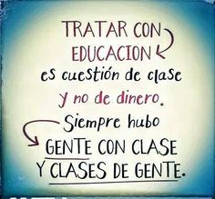 No es cuestión de clases...* The Words, More Than Words, Cool Words, Words Quotes, Me Quotes, Sayings, Lion Quotes, Motivational Phrases, Inspirational Quotes