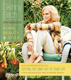 Skinny Bitch:  Home Beauty & Style